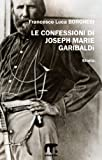 Image de Le confessioni di Joseph Marie Garibaldì (Italian Edition)