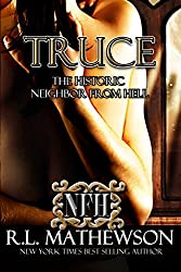 Truce: The Historic Neighbor From Hell (A Neighbor From Hell Series Book 4) (English Edition)