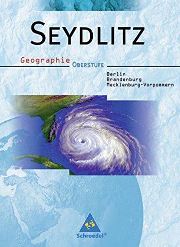 seydlitz-geographie-ausgabe-2006-fr-die-oberstufe-in-berlin-brandenburg-und-mecklenburg-vorpommern-seydlitz-geographie-ausgabe-2006-fr-berlin-schlerband-fr-die-oberstufe