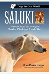 Saluki: The Desert Hound and the English Travelers Who Brought It to the West (Dogs in Our World) Kindle Edition