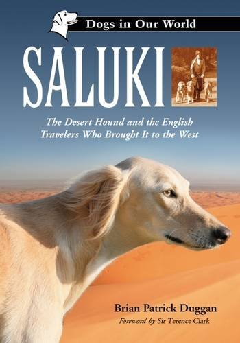 Saluki: The Desert Hound and the English Travelers Who Brought It to the West (Dogs in Our World)