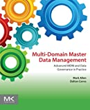 information master - Multi-Domain Master Data Management: Advanced MDM and Data Governance in Practice