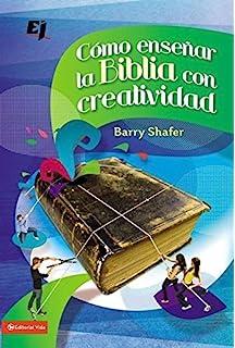 Cómo enseñar la Biblia con creatividad (Especialidades Juveniles) (Spanish Edition)