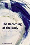 The Becoming of the Body, Amaleela Damlé, 0748668217