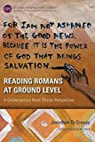 Reading Romans at Ground Level: A Contemporary Rural African Perspective (Global Perspective Series)