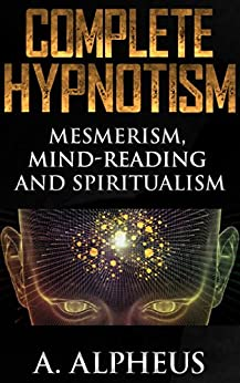 mesmerism and spirituality Full home study mesmerism training after satisfactory completion of the examination you are awarded a certificate of energetic hypnosis from the australian academy of hypnosis.