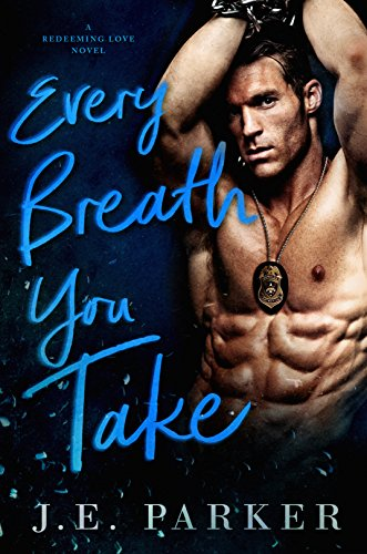 Every Breath You Take (Redeeming Love Book 2) by [Parker, J.E.]