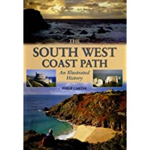 South West Coastal Path: An Illustrated History by Philip Carter (2005-10-06)