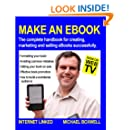 Make an eBook: the complete handbook for creating, marketing and selling eBooks successfully.