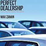 Perfect Dealership: Surviving the Digital Disruption | Max Zanan