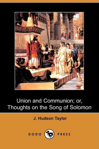 Union and Communion; Or, Thoughts on the Song of Solomon (Dodo Press)