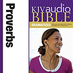 KJV Audio Bible: Proverbs (Dramatized)