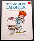 The Value of Laughter: The Story of Lucille Ball (Value Tales)