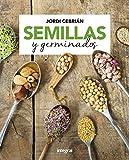 Semillas y germinados (ALIMENTACIÓN) (Spanish Edition)
