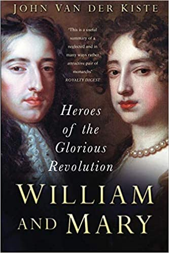 William and Mary: Van der Kiste: 9780750945776: Amazon com