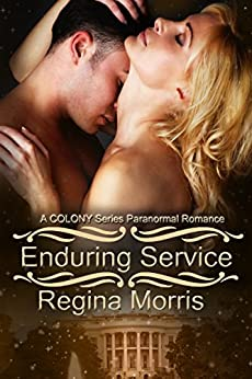 Enduring Service: A COLONY Series Paranormal Romance (COLONY Vampires Book 3) by [Morris, Regina]