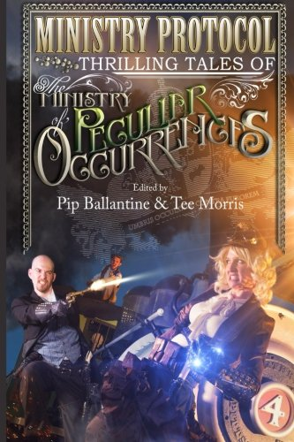 Ministry Protocol: Thrilling Tales of the Ministry of Peculiar Occurrences (Alex Tee)