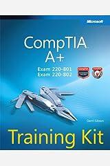 CompTIA A+ Training Kit (Exam 220-801 and Exam 220-802) (Microsoft Press Training Kit) Paperback