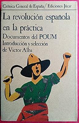 La revolución española en la práctica: Documentos del POUM Crónica general de España; 13: Amazon.es: Partido Obrero de Unificación Marxista: Libros en idiomas extranjeros