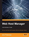 Web Host Manager Administration Guide: Run your web host with the popular WebHost Manager software