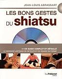 Les bons gestes du shiatsu : Le massage japonais de détente et de remise en forme (1DVD)