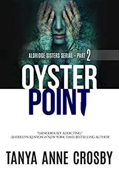 Oyster Point: Part 2: Storybook Gables (Aldridge Sisters Series) by [Crosby, Tanya Anne]
