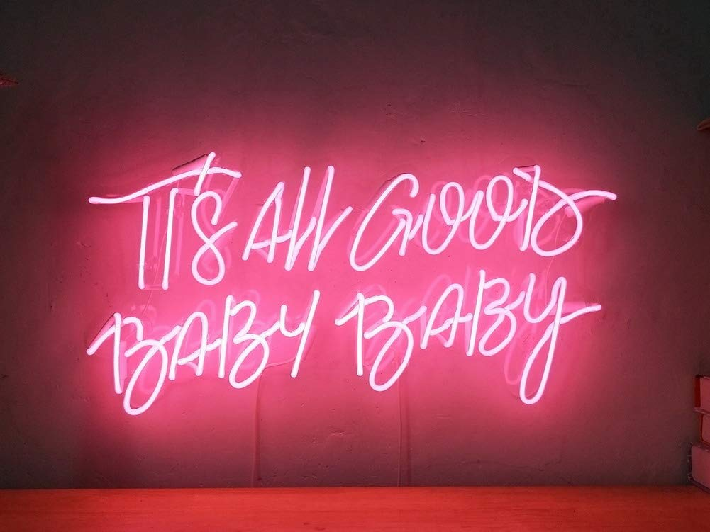 Strange Its All Good Baby Baby Real Glass Neon Sign For Bedroom Garage Bar Man Cave Room Home Decor Handmade Artwork Visual Art Dimmable Wall Lighting Home Interior And Landscaping Eliaenasavecom