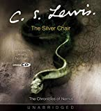 By C. S. Lewis The Silver Chair (Unabridged) [Audio CD]