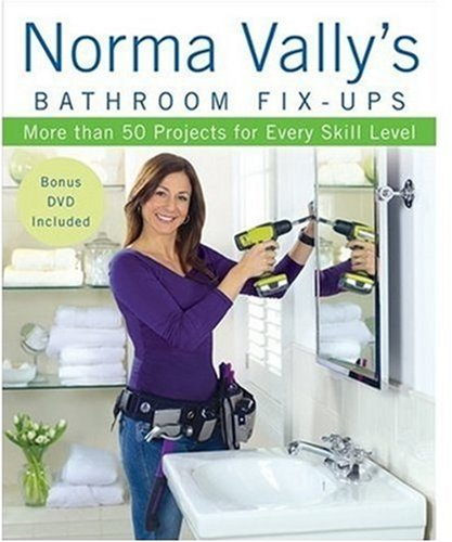 Norma Vally's Bathroom Fix-Ups: More than 50 Projects for Every Skill - City Vally