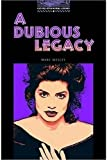 A Dubious Legacy(Oxford Bookworms Library)