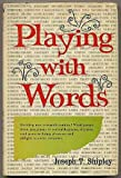 Playing with Words, Joseph T. Shipley, 0136844073