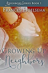 Growing Up Neighbors by Frances Hoelsema ebook deal
