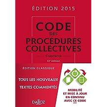 CODE DES PROCÉDURES COLLECTIVES 2015 13E ÉD.