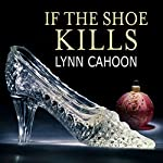 If the Shoe Kills: Tourist Trap Mystery, Book 3 | Lynn Cahoon