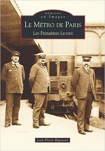 Livre gratuits en ligne Le Métro de Paris. Les premières lignes pdf epub