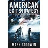 American Exit Strategy (The Economic Collapse Chronicles) (Volume 1)
