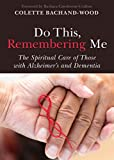 img - for Do This, Remembering Me: The Spiritual Care of Those with Alzheimer's and Dementia book / textbook / text book