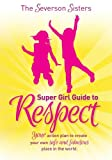 The Severson Sisters Super Girl Guide to Respect, The Severson Sisters, 1614484252