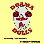 Drama Dolls: A Novel | Jason Tanamor
