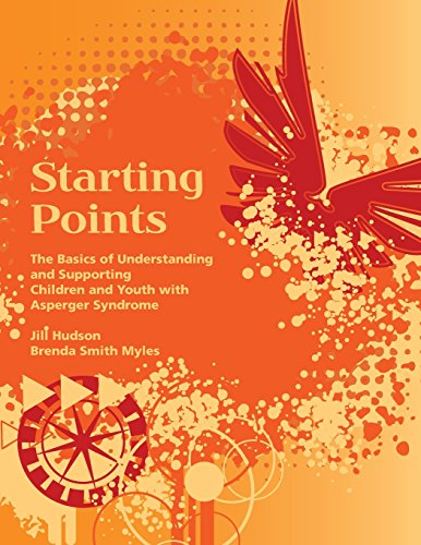 Starting Points: The Basics of Understanding and Supporting Children and Youth with Asperger Syndrome (Point Starting)