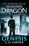 Benjamin Dragon - Genesis (The Chronicles of Benjamin Dragon Book 3)
