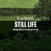 Still Life | Skip Hollandsworth
