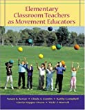 img - for Elementary Classroom Teachers as Movement Educators with Moving Into the Future and OLC Bind-in Passcard book / textbook / text book