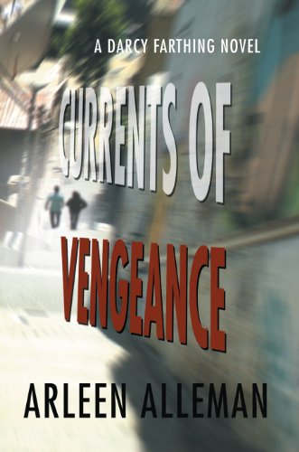 Book: Currents of Vengeance - A Darcy Farthing Novel by Arleen Alleman