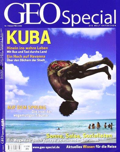 GEO Special Kuba: Sonne, Salsa, Sozialisten. Ein Wegweiser durch den real existierenden Tourismus: 1/2009