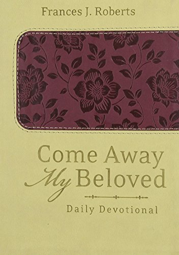Come Away My Beloved Daily Devotional (Deluxe):
