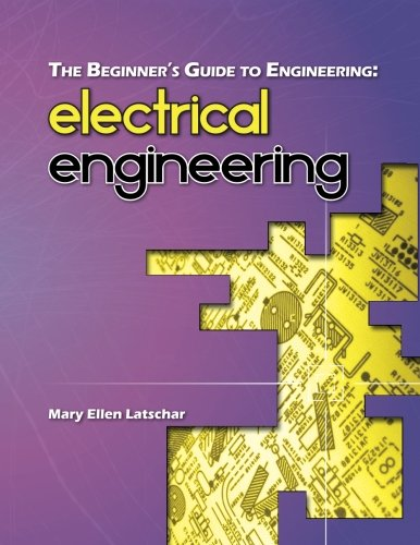 The Beginner's Guide to Engineering: Electrical Engineering (Electronics 101)