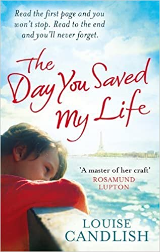 Book The Day You Saved My Life by Louise Candlish (2013-06-01)