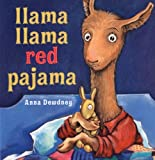 img - for Llama Llama Red Pajama by Dewdney, Anna (1st (first) Edition) [Hardcover(2005)] book / textbook / text book