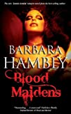 Front cover for the book Blood Maidens by Barbara Hambly
